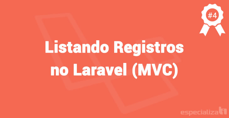 Listando Registros no Laravel (MVC)
